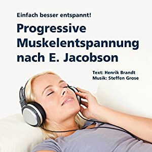 Progressive Muskelentspannung nach E. Jacobson Hörbuch