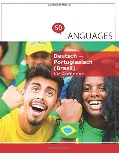 Deutsch - Portugiesisch (Brasil) für Anfänger: Ein Buch in 2 Sprachen