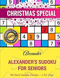 Alexander's Sudoku For Seniors: 99 Large & Hard Sudoku Puzzles ? 1 Per Page