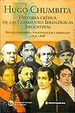 img - for Historia cr tica de las corrientes ideol gicas argentinas : revolucionarios nacionalistas y liberales 1806-1898 book / textbook / text book