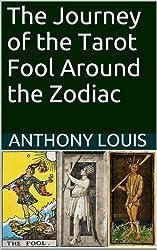 The Journey of the Tarot Fool Around the Zodiac