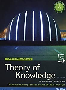 IB THEORY OF KNOWLEDGE (TOK) STUDENT BOOK WITH EBOOK ACCESS (Pearson International Baccalaureate Diploma: International E)