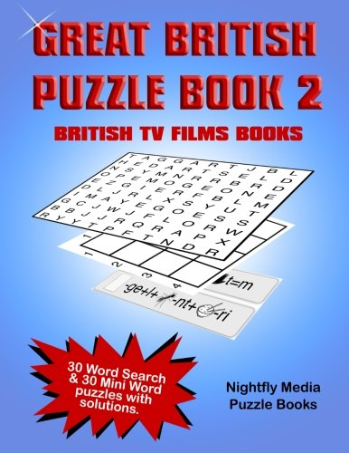 Great British Puzzle Book 2: 30 Word Search and 30 novelty word puzzles  based on British Films, TV and Books.  Large print puzzles perfect for all ages PDF