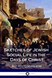 img - for Sketches of Jewish Social Life in the Days of Christ book / textbook / text book