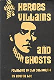 Heroes, Villains, and Ghosts, Hector Lee, 0884962237