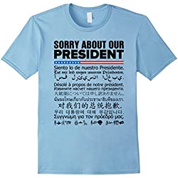 Mens Sorry About Our President - Multiple Language T-Shirt 2XL Baby Blue