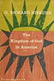 Kingdom of God in America, Helmut Richard Niebuhr, 0061300497