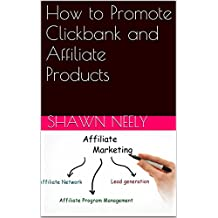 How to Promote Clickbank and Affiliate Products