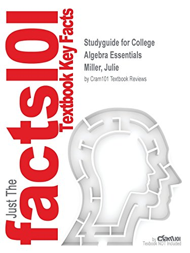 Studyguide for College Algebra Essentials by Miller, Julie, ISBN 9780078119231