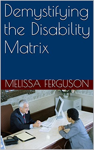 Demystifying the Disability Matrix (Demystify the Disability Matrix Book 1)