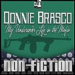 Donnie Brasco: My Undercover Life in the Mafia | Joseph D. Pistone