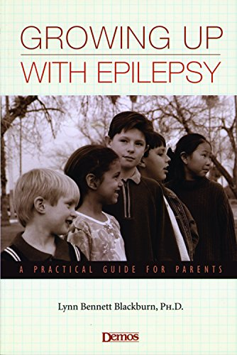 Growing Up With Epilepsy: A Practical Guide For Parents