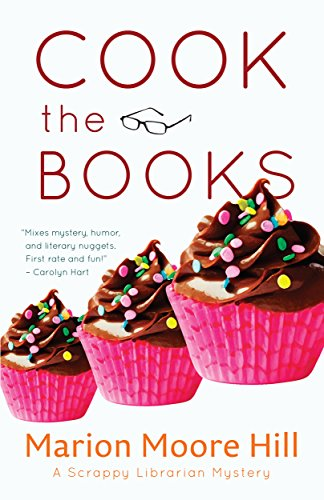 Cook the Books (Scrappy Librarian Mystery Book 3)