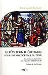 Le rêve d'un théologien pour une apologétique du désir : Crédibilité et idée de Dieu dans l'oeuvre d'Adolphe Gesché par Gosselin