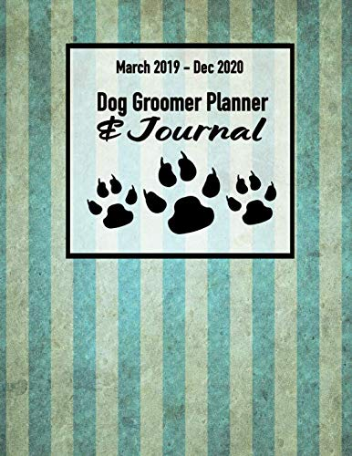 0 Dog Groomer Planner & Journal: Canine Appointment Book for Dog Business Owners ()