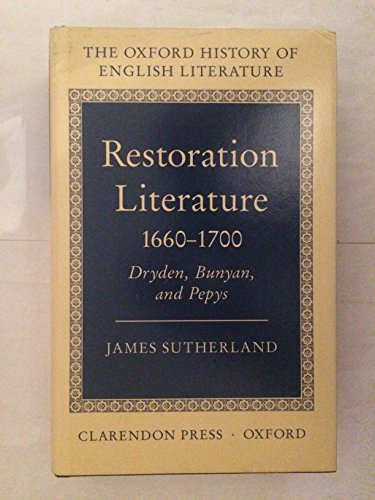 Restoration Literature 1660-1700: Dryden, Bunyan, and Pepys (Oxford History of English Literature)