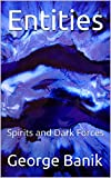 Entities: Spirits and Dark Forces