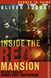 Inside the Red Mansion: On the Trail of China's Most Wanted Man by Oliver August front cover