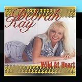 Wild At Heart by Debrah Kay (2010-12-22)