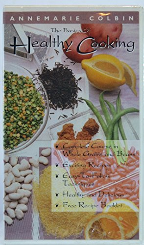 The Basics of Healthy Cooking: Complete Course in Whole Grains and Beans [Volume 1]