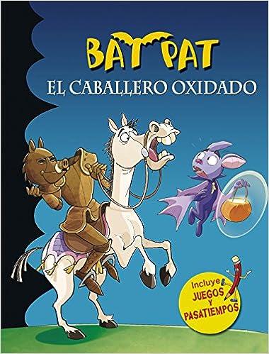 Bat Pat. El caballero oxidado (Serie Bat Pat): Amazon.es ...