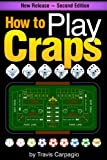 Craps: From Beginner to Expert, Learn 'How to Play Craps' and the Secret Craps Strategy to Win at the Casino - ( Craps Gambling + Craps Game )
