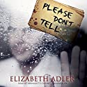 Please Don't Tell Audiobook by Elizabeth Adler Narrated by Bernadette Dunne
