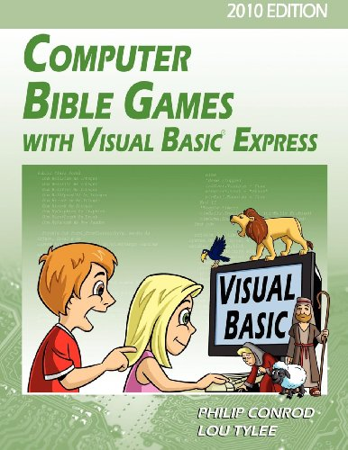 Computer Bible Games with Visual Basic Express for High School Students - 2010 Edition by BibleByte Books