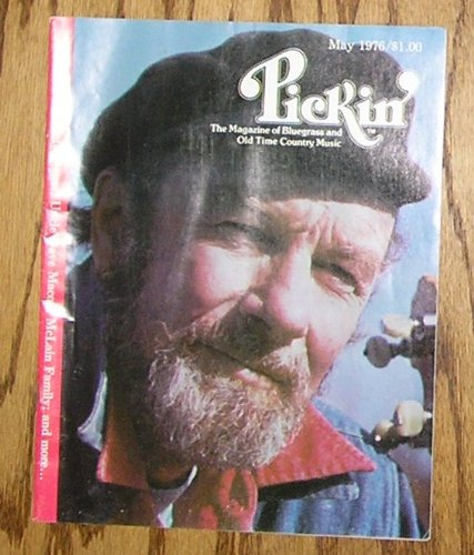 Pickin' The Magazine of Bluegrass and Old Time Country Music (May 1976) Volume 3 Number 4