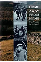 Home Away from Home: The Yanks in Ireland by Mary Pat Kelly (1994-04-18) Paperback