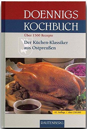 doennigs-kochbuch-das-ostpreussische-familien-kochbuch-der-kchen-klassiker-aus-ostpreussen-mit-ber-1500-rezepten-rautenberg-verlag
