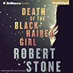 Death of the Black-Haired Girl | Robert Stone