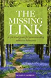 img - for The Missing Link: A spiritual guide for understanding addictive behaviors book / textbook / text book