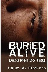 Buried Alive: Dead Men Do Talk! Paperback