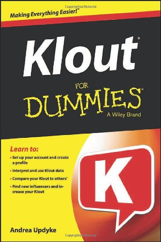 Klout For Dummies by Andrea Updyke, Publisher : For Dummies