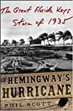 Hemingway's Hurricane: The Great Florida Keys Storm of 1935