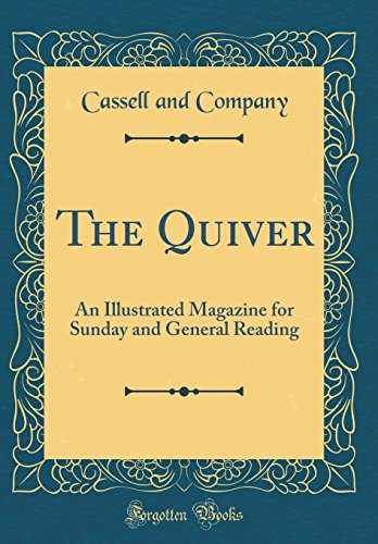The Quiver: An Illustrated Magazine for Sunday and General Reading (Classic Reprint)