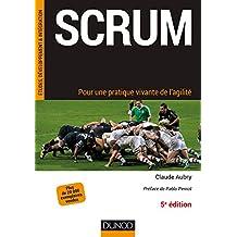 Scrum - 5e éd. : Pour une pratique vivante de l'agilité (French Edition)