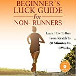 Beginner's Luck Guide for Non-Runners | George Anderson