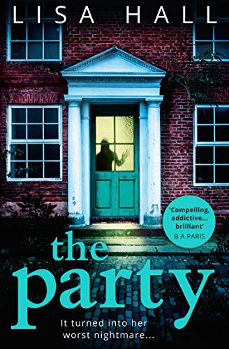The Party: The gripping psychological thriller from the bestseller Lisa Hall -