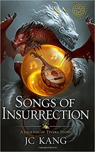 Songs of insurrection legends of tivara the dragon songs saga songs of insurrection legends of tivara the dragon songs saga volume 1 jc kang 9781540417206 amazon books fandeluxe Images
