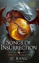Songs of Insurrection: Legends of Tivara (The Dragon Songs Saga) (Volume 1)
