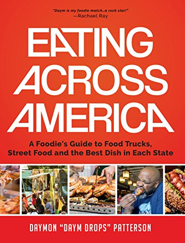 Eating Across America: A Foodie's Guide to Food Trucks, Street Food and the Best Dish in Each State cover