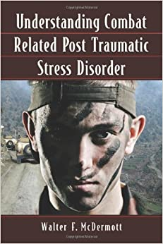 Book Understanding Combat Related Post Traumatic Stress Disorder – March 26, 2012