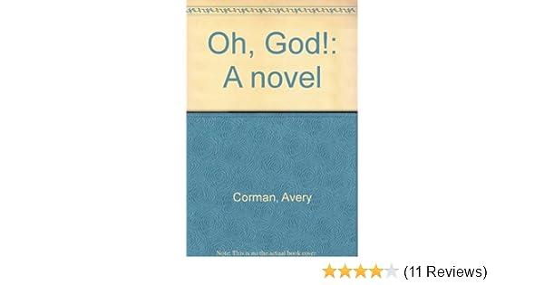 Oh God A Novel Avery Corman 9780671210298 Amazon Books