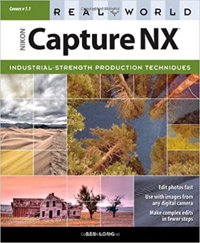 Amazon com: Real World Nikon Capture NX (9780321489999): Ben Long: Books
