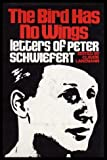 img - for The Bird Has No Wings: Letters of Peter book / textbook / text book