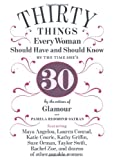Thirty Things Every Woman Should Have and Should Know by the Time She's 30, Pamela Redmond Satran and Glamour Magazine Editors, 1401324142