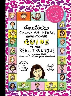[(Amelia's Cross-My-Heart, Hope-To-Die Guide to the Real, True You! )] [Author: Marissa Moss] - Cross Hope My You Die And Heart