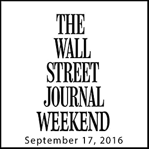 Weekend Journal 09-17-2016 Newspaper / Magazine